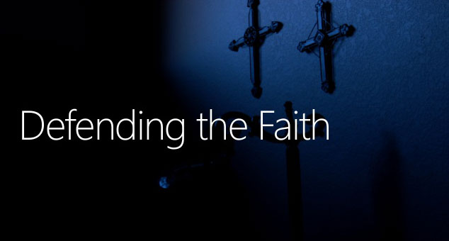 Defending the Faith Conference